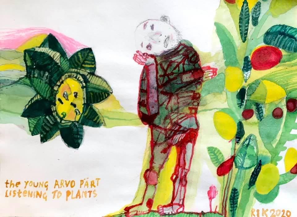Rik van Iersel Corona Dagboek: The Young Arvo Pärt listening to Plants- Rik van Iersel