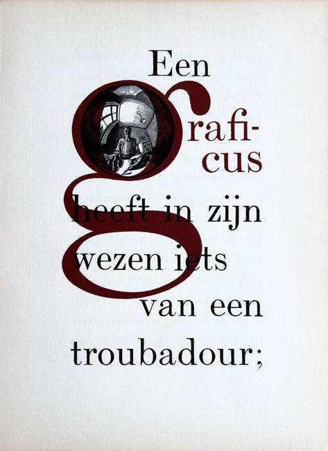 zelfportret ' Een graficus heeft in zijn wezen iets van een troubadour '- Maurits Cornelis Escher
